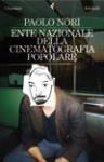 Ente Nazionale della Cinematografia Popolare - Paolo Nori