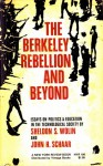 The Berkeley Rebellion and Beyond: Essays on Politics & Education in the Technological Society - Sheldon S. Wolin, John H. Schaar