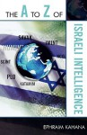 The A to Z of Israeli Intelligence - Ephraim Kahana