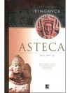 Vingança Asteca (Aztec Blood, #2) - Gary Jennings