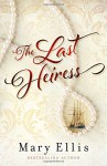 The Last Heiress - Mary Ellis