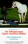 An Introduction to the Tellington-Jones Equine Awareness Method: The T.E.A.M. Approach to Problem-Free Training - Linda Tellington-Jones