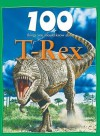 100 Things You Should Know about T. Rex - Steve Parker, Rupert Matthews