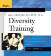 Pfeiffer's Classic Activities for Diversity Training - Jack Gordon