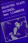 Selected Plays of Micheal Mac Liammoir (Irish Drama Selections, 11) - Micheál Mac Liammóir, John Barrett, Michael Mac Liammoir