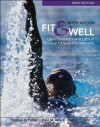 Fit & Well Brief Edition: Core Concepts and Labs in Physical Fitness and Wellness - Thomas D. Fahey, Paul M. Insel, Walton T. Roth