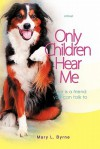Only Children Hear Me: Jake Is a Friend You Can Talk to - Mary Byrne