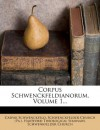 Corpus Schwenckfeldianorum, Volume 1... - Caspar Schwenckfeld, Schwenckfelder Church (Pa.), Hartford Theological Seminary