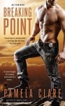 By Pamela Clare Breaking Point (An I-Team Novel) - Pamela Clare