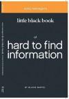 Little Black Book on Hard to Find Information - Blaine Bartel