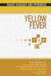 Yellow Fever (Deadly Diseases And Epidemics) - Brian R. Shmaefsky