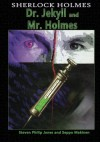 Sherlock Holmes: Dr. Jekyll and Mr. Holmes - Steven Philip Jones, Seppo Makinen, Rob Davis