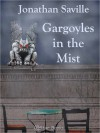 Gargoyles in the Mist - Jonathan Saville
