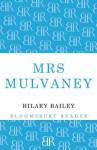 Mrs Mulvaney - Hilary Bailey