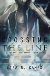 Crossing The Line (The Baltimore Banners) (Volume 1) - Lisa B. Kamps