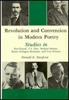 Revolution and Convention in Modern Poetry: Studies in Ezra Pound, T. S. Eliot, Wallace Stevens, Edwin Arlington Robinson, and Yvor Winters - Donald E. Stanford, William H. Brown