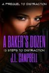 A Baker's Dozen: 13 Steps to Distraction - J. L. Campbell