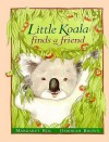 Little Koala Finds a Friend - Margaret Roc, Deborah Brown