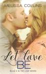 Let Love Be - Melissa  Collins