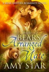 The Bear's Arranged Mate (Star Bears Book 2) - Amy Star, Simply Shifters