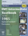Mosby's EMT-Intermediate Textbook For The 1985 National Standard Curriculum, Revised - Bruce R. Shade