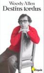 Destins tordus - Woody Allen