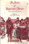 The Society of Renaissance Florence: A Documentary Study - Gene A. Brucker