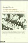 Tiempo de editores: historia de la edición en España, 1939-1975 - Xavier Moret