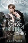The Order of Curse-Bound Knights (Book #4 in the Fateful Series): The Fateful Vampire Series - Cheri Schmidt, Ashley Davis, Jennifer Ashley, Kelley Crandall