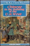 Chinese in the Building of the U.S. West - Globe Fearon