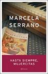 Hasta siempre, mujercitas - Marcela Serrano