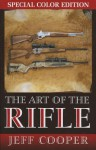The Art the Rifle - Jeff Cooper