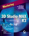 Mastering 3D Studio MAX R3 - Chris Murray, Alexander Bicalho, Alex Montiero, catali Woods, Kinetix Training Group, Alex Monteiro