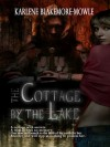 The Cottage by the Lake - Karlene Blakemore-Mowle