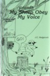 My Friends Obey My Voice - J.C. Hedgecock, Patricia Ross