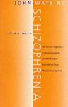 Living With Schizophrenia - John Watkins
