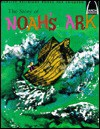 The Story of Noah's Ark; Genesis 6:5-9:17 - Arch Books