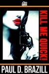 Kill Me Quick! - Paul D. Brazill