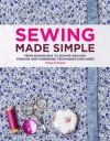 Sewing Made Simple: From Sewing Box to Sewing Machine - Tessa Evelegh