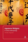 Japanese Religion: A Critical Anthropology - Timothy Fitzgerald