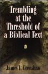 Trembling At The Threshold Of A Biblical Text - James L. Crenshaw