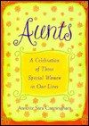 Aunts: A Celebration of Those Special Women in Our Lives - Annette Sara Cunningham