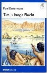 Timus Lange Flucht - Paul Kustermans