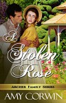 A Stolen Rose (The Archer Family Regency Romances Book 4) - Amy Corwin