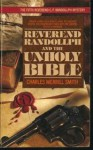 Reverend Randollph & the Unholy Bible - Charles Merrill Smith