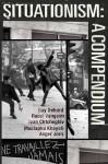 Situationism: A Compendium - Guy Debord, Ivan Chtcheglov, Asger Jorn, Raoul Vaneigem, Mustapha Khayati