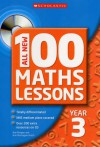 All New 100 Maths Lessons Year 3 (All New 100 Maths Lessons) - Ann Morgan, Ann Montague-Smith