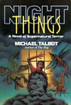 Night Things - Michael Talbot