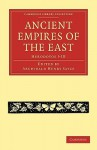 The Ancient Empires of the East - Herodotus, Archibald Henry Sayce
