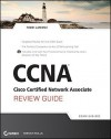 CCNA Cisco Certified Network Associate Review Guide: Exam 640-802 Includes CD - Todd Lammle